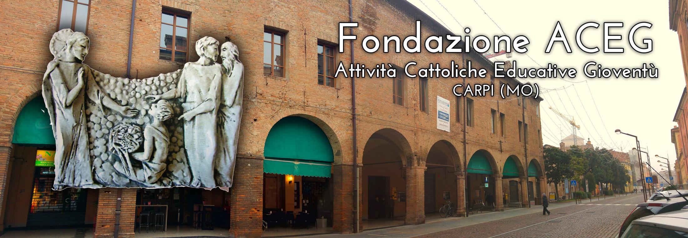 Fondazione ACEG - Attività Cattoliche Educative Gioventù - Carpi - Modena